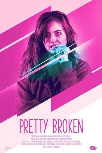 دانلود فیلم Pretty Broken 2018