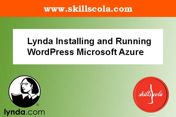 Lynda Installing and Running WordPress Microsoft Azure