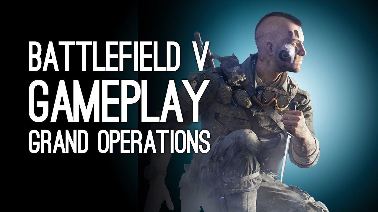 گیم پلی بازی (Battlefield V (Grand Operations