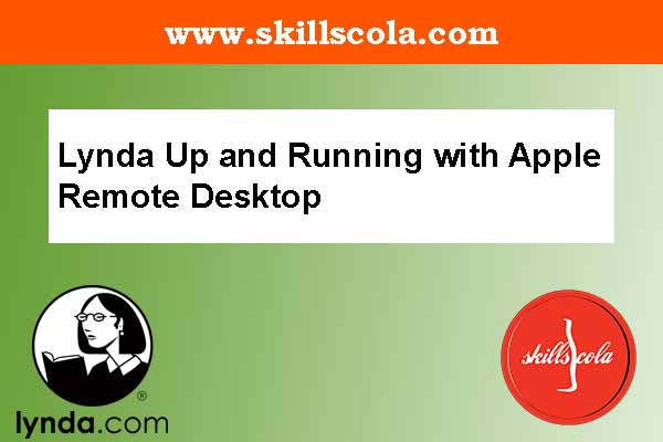 Lynda Up and Running with Apple Remote Desktop