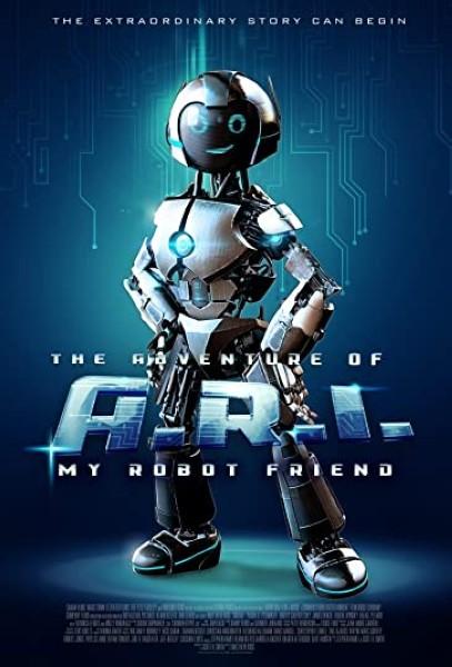 دانلود فیلم The Adventure of A.R.I.: My Robot Friend 2020