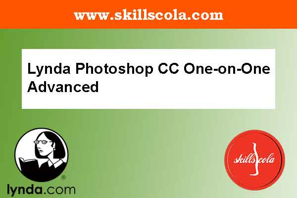 Lynda Photoshop CC One-on-One Advanced