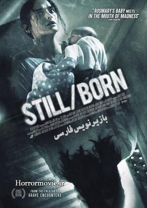 دانلود رایگان فیلم ترسناک Still/Born 2017