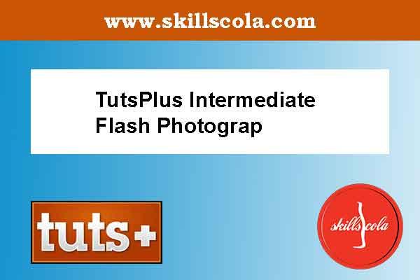 TutsPlus Intermediate Flash Photography