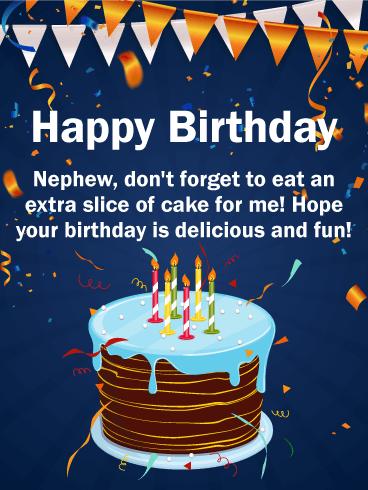 تولدت مبارک. برادرزاده ، فراموش نکنید که یک تکه کیک اضافی برای من بخورید! امیدوارم تولد شما خوشمزه و سرگرم کننده باشد!