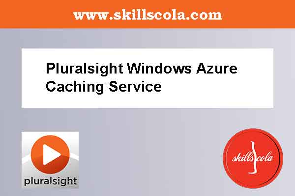 Pluralsight Windows Azure Caching Service