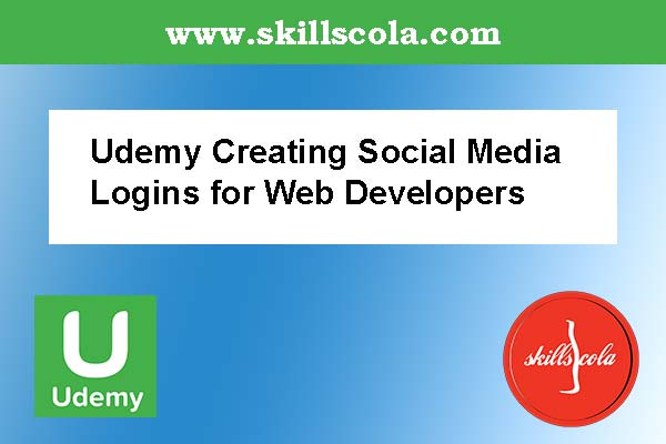 Udemy Creating Social Media Logins for Web Developers
