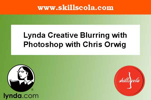 Lynda Creative Blurring with Photoshop