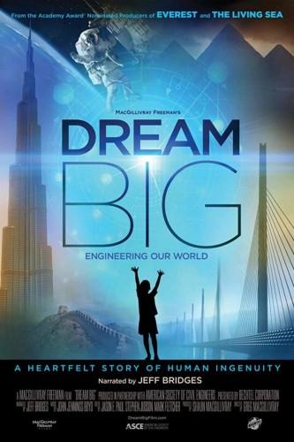 دانلود فیلم Dream Big Engineering Our World 2017