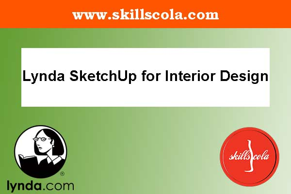 Lynda SketchUp for Interior Design