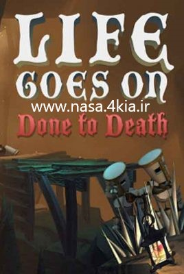 دانلود بازی Life Goes On Done to Death