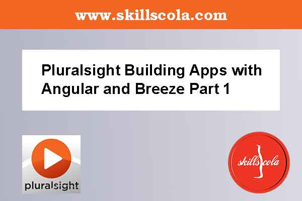 Pluralsight Building Apps with Angular and Breeze Part 1