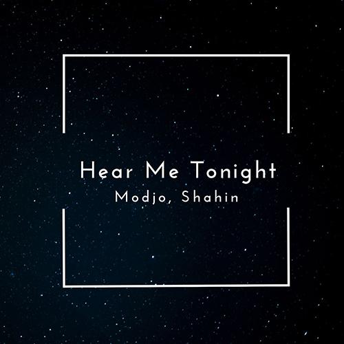دانلود آهنگ Modjo, Shahin - Hear Me Tonight