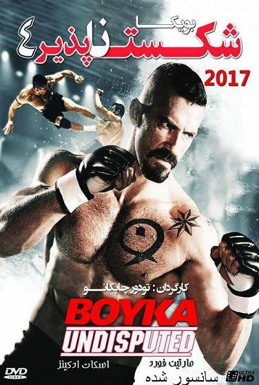 دانلود فیلم Boyka Undisputed 4 2016 شکست ناپذیر ۴ دوبله فارسی و سانسور شده