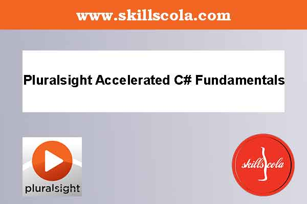 Pluralsight Accelerated C# Fundamentals