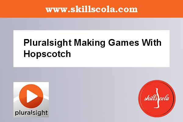 Pluralsight Making Games With Hopscotch