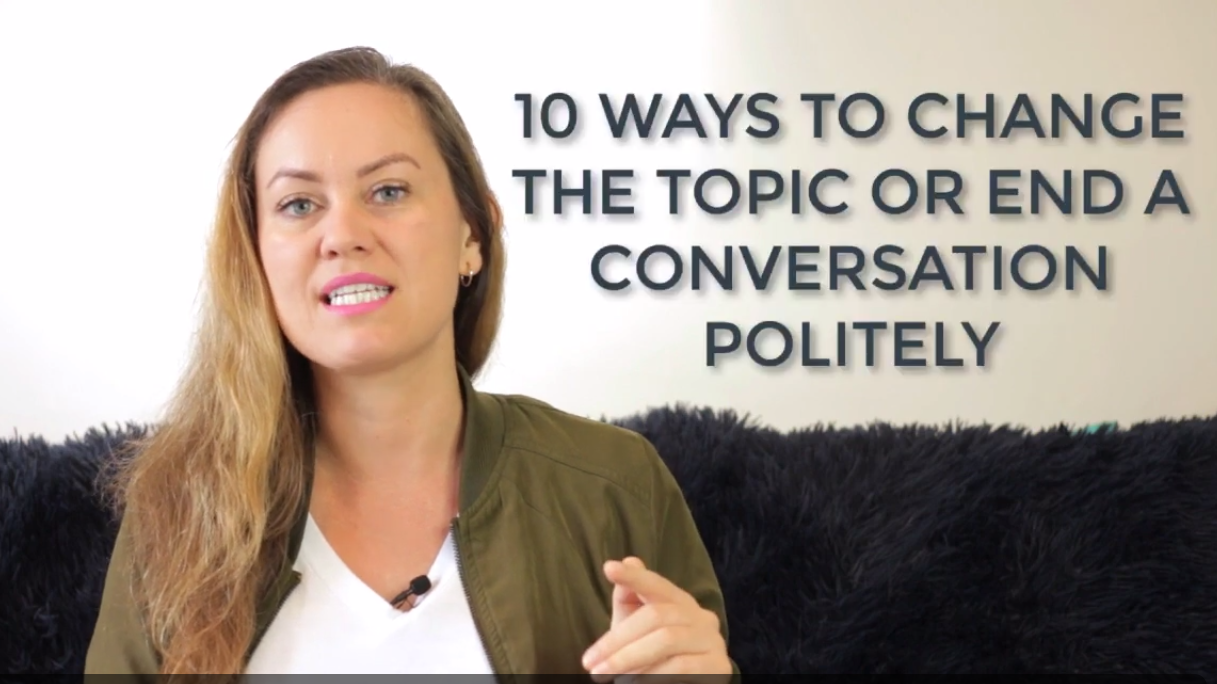 10 WAYS TO POLITELY CHANGE THE TOPIC OR END A CONVERSATION