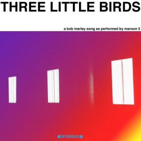دانلود آهنگ Maroon 5 به نام Three Little Birds