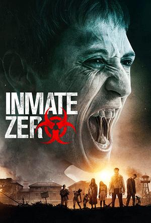 دانلود رایگان فیلم ترسناک Inmate Zero 2020
