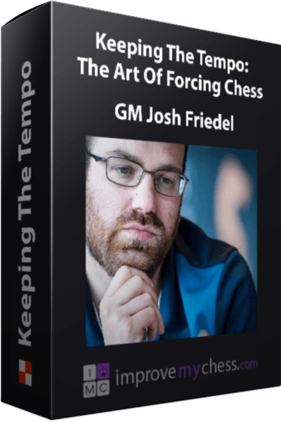 saz8_gm-josh-friedel-keeping-the-tempo-the-art-of-forcing-chess.jpg