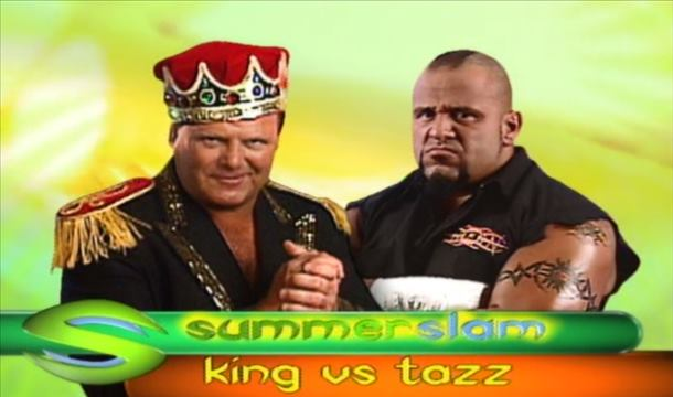 http://uupload.ir/files/sbew_summerslam_2000_king_vs_tazzsmall.jpg