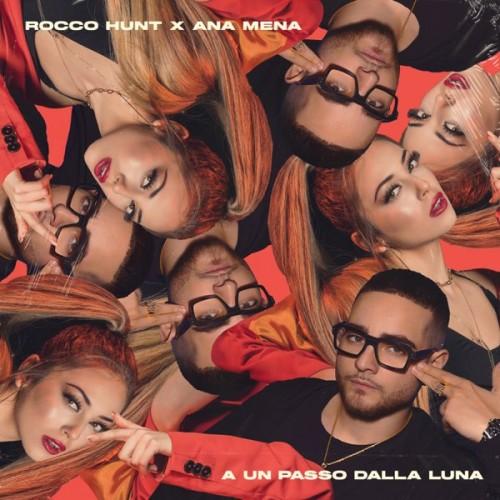 دانلود آهنگ Rocco Hunt & Ana Mena - A un passo dalla luna