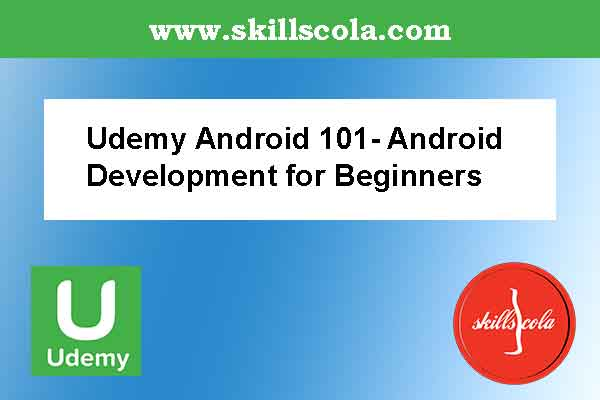 Udemy Android 101- Android Development for Beginners