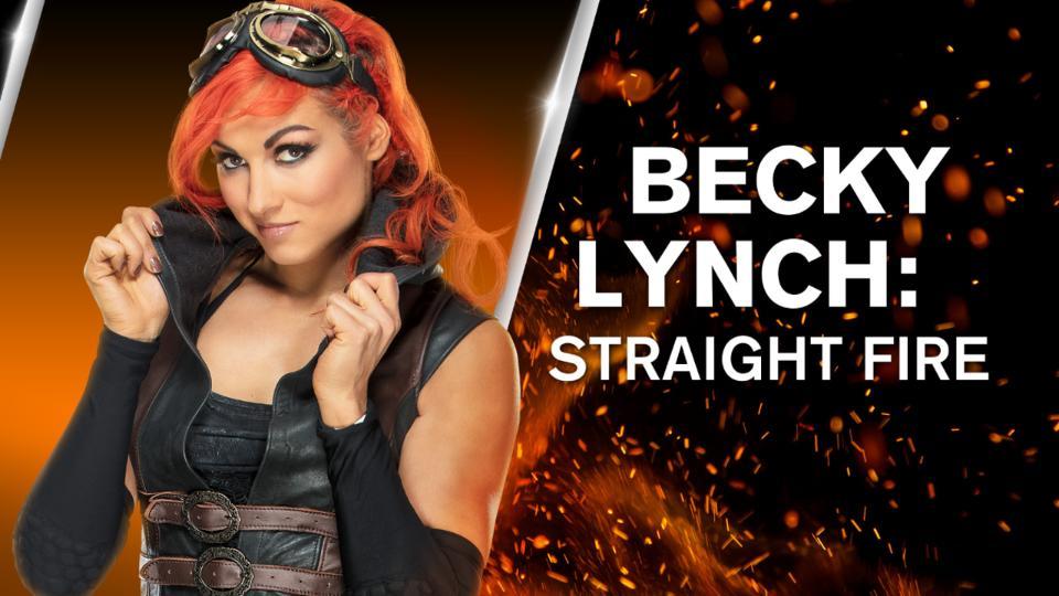 BECKY LYNCH STRAIGHT FIRE
