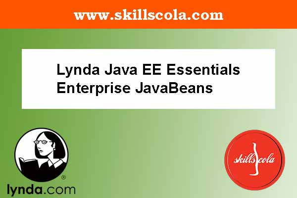 Lynda Java EE Essentials Enterprise JavaBeans