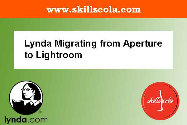 Lynda Migrating from Aperture to Lightroom