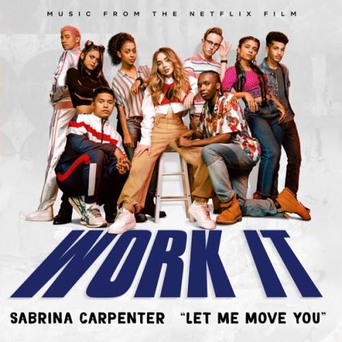 """دانلود آهنگ Sabrina Carpenter - Let Me Move You (From the Netflix film """"Work It"""")"""