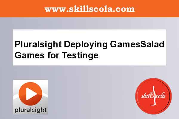 Pluralsight Deploying GamesSalad Games for Testing