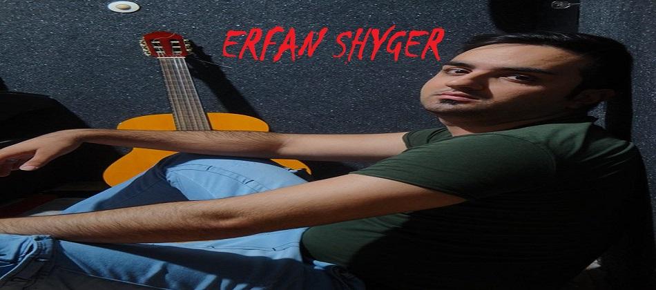 ERFAN SHYGER